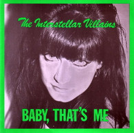 INTERSTELLAR VILLIANS  -   Baby, that's me/ (Sometimes think I am just another of) Dylan's dreams (G72252/7s)