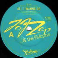 JO JO ZEP & FALCONS  -   All I wanna do/ Too hot to touch (G73300/7s)