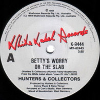 HUNTERS & COLLECTORS  -   Betty's worry or the slab/ Carry me (G75194/7s)