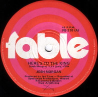 MORGAN,JOSH  -   Here's to the king/ Feelings (G10165/7s)