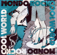 MONDO ROCK  -   Cool world/ Back on the outside (G76218/7s)