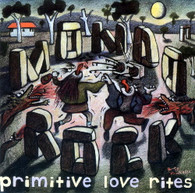 MONDO ROCK  -   Primitive love rites/ Under lights (G76220/7s)