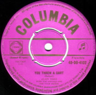 DALE,ALAN WITH CASUALS & FOUR SHORES  -   You threw a dart/ Torment (G78112/7s)