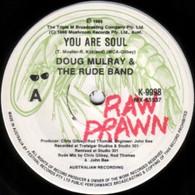 MULRAY,DOUG & RUDE BAND  -   You are soul/ Smoke two joints (G78308/7s)