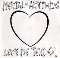 MENTAL AS ANYTHING  -   Love me tender/ Wandering through heaven (G78274/7s)