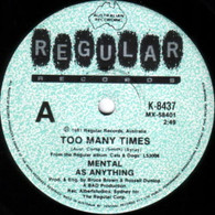 MENTAL AS ANYTHING  -   Too many times/ Holiday in Auckland (G79371/7s)