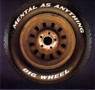 MENTAL AS ANYTHING  -   Big wheel/ Apocalypso- wiping the smile off Santa's face (G80305/7s)