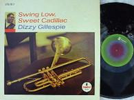 GILLESPIE,DIZZY  -  SWING LOW, SWEET CADILLAC  (G157507/LP)