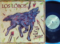 LOS LOBOS  -  HOW WILL THE WOLF SURVIVE?  (G157692/LP)