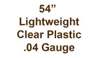"54"" Lightweight clear plastic .04 gauge by the yard"