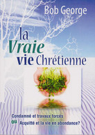 La Vraie vie Chrétienne - French Classic Christianity  Classic Christianity - Over 20 Years in Print, Over 600,000 Sold, 24 Languages  The story of Classic Christianity is truly miraculous. Since its initial release in 1989, we have seen God use this book in ways we could never have planned, dreamed, or even remotely imagined. Even the way the book came into existence is miraculous.