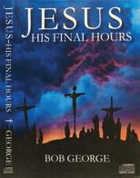 Jesus - His Final Hours 2 Audio CD Set