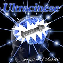 ULTRACINESE by Leonardo Milanesi and Netmagicas