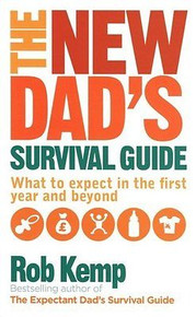 The New Dad's Survival Guide by Rob Kemp