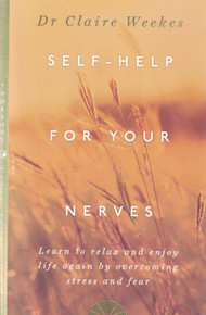 Self-Help for Your Nerves by Dr Claire Weekes