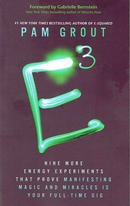 E-Cubed by Pam Grout NEW - Nine more energy experiments