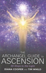 The Archangel Guide to Ascension by Diana Cooper and Tim Whild