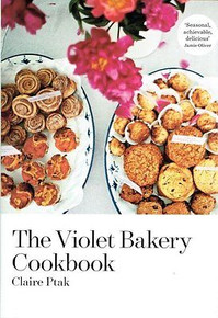 The Violet Bakery Cookbook by Claire Ptak Hardback