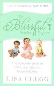 The Blissful Toddler Expert by Lisa Clegg