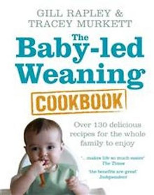 The Baby-led Weaning Cookbook by Gill Rapley & Tracey Murkett NEW