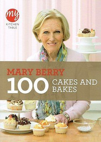 My Kitchen Table: 100 Cakes & Bakes by Mary Berry