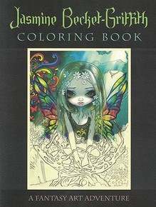 Jasmine Becket-Griffith Coloring Book - A Fantasy Art Adventure