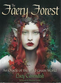 The Faery Forest - An Oracle of the Wild Green World by Lucy Cavendish