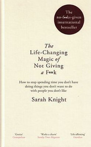 The Life-Changing Magic of Not Giving A F**k by Sarah Knight (Hardback)