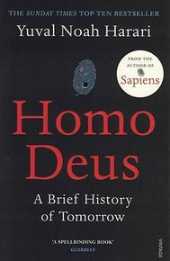 Homo Deus A Brief History of Tomorrow by Yuval Noah Harari