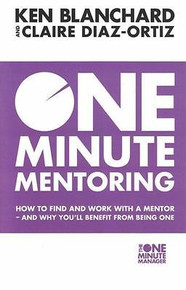 One Minute Mentoring by Ken Blanchard & Claire Diaz-Ortiz