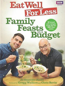 Eat Well For Less - Family Feasts On A Budget by Jo Scarratt-Jones
