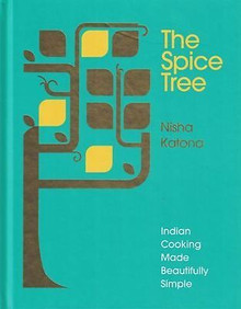 The Spice Tree by Nisha Katona - Indian Cooking Made Beautifully Simple (Hardback)