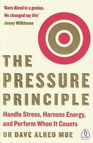 The Pressure Principle by Dr Dave Alred MBE (NEW)
