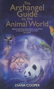 The Archangel Guide to The Animal World by Diana Cooper NEW