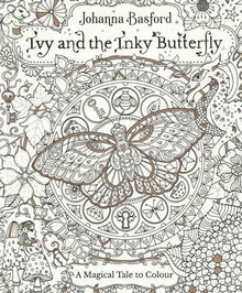 Ivy And The Inky Butterfly - A Magical Tale to Colour by Johanna Basford