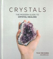 Crystals The Modern Guide to Crystal Healing by Yulia Van Doren Goldirocks NEW