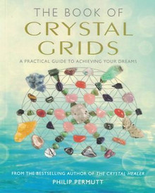 The Book of Crystal Grids by Philip Permutt NEW
