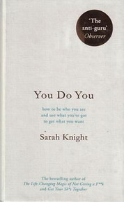 You Do You by Sarah Knight (Hardback)