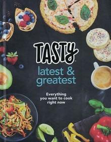 TASTY - Latest & Greatest by Buzzfeed's Tasty and Proper Tasty (Hardback)