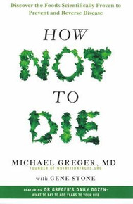 How Not To Die by Michael Greger with Gene Stone NEW