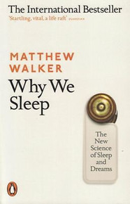 Why We Sleep by Matthew Walker NEW