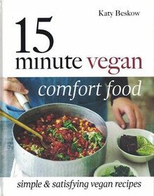 15 Minute Vegan Comfort Food by Katy Beskow NEW Hardback