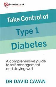 Take Control of Type 1 Diabetes by Dr David Cavan NEW