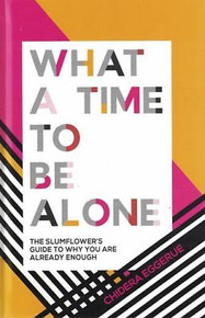 What A Time to Be Alone by Chidera Eggerue (NEW Hardback)