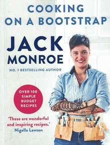 Cooking On A Bootstrap - Over 100 Simple Budget Recipes by Jack Monroe NEW