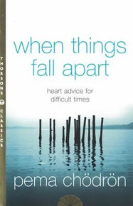 When Things Fall Apart by Pema Chodron NEW