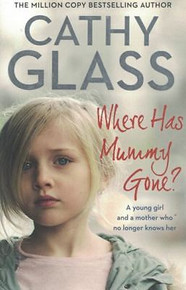 Where Has Mummy Gone by Cathy Glass
