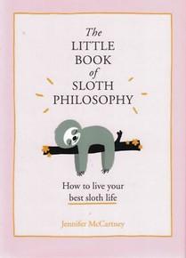 The Little Book of Sloth Philosophy by Jennifer McCartney (NEW Hardback)