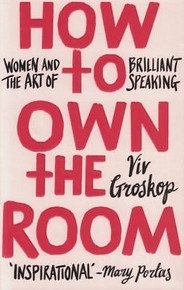 How to Own the Room by Viv Groskop (NEW Hardback)