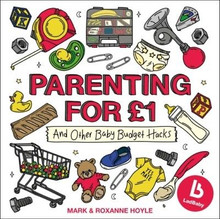 Ladbaby - Parenting for £1 by Mark & Roxanne Hoyle (NEW Hardback)